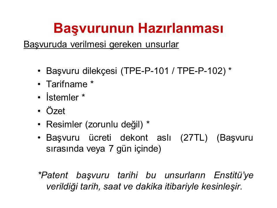 Başvurunun Hazırlanması Başvuruda verilmesi gereken unsurlar Başvuru dilekçesi (TPE-P-101 / TPE-P-102) * Tarifname * İstemler * Özet Resimler (zorunlu