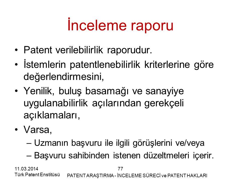 11.03.2014 Türk Patent Enstitüsü İnceleme raporu Patent verilebilirlik raporudur. İstemlerin patentlenebilirlik kriterlerine göre değerlendirmesini, Y