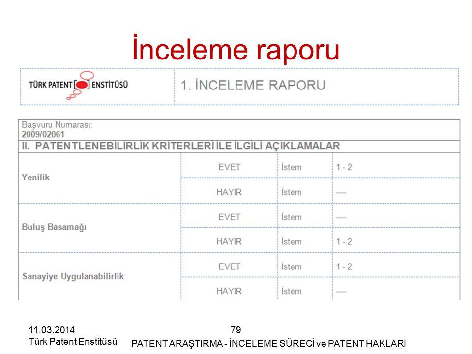 11.03.2014 Türk Patent Enstitüsü İnceleme raporu 79 PATENT ARAŞTIRMA - İNCELEME SÜRECİ ve PATENT HAKLARI