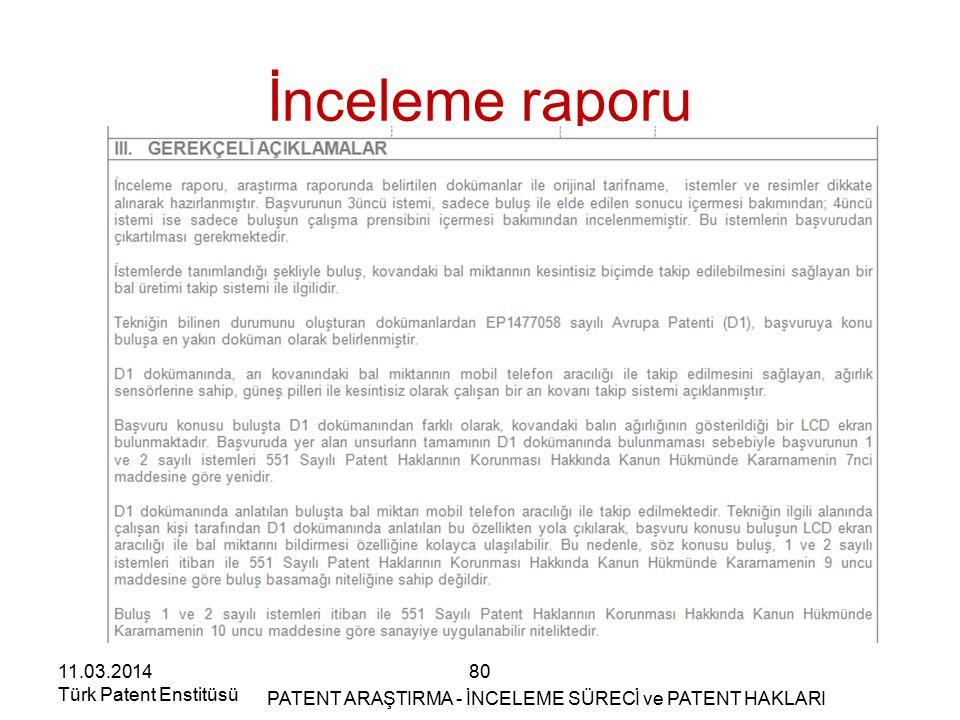 11.03.2014 Türk Patent Enstitüsü İnceleme raporu 80 PATENT ARAŞTIRMA - İNCELEME SÜRECİ ve PATENT HAKLARI