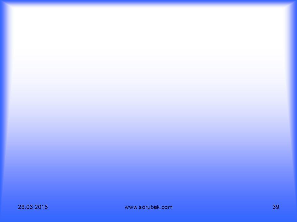 28.03.2015www.sorubak.com39