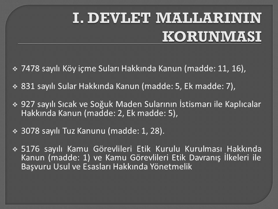  7478 sayılı Köy içme Suları Hakkında Kanun (madde: 11, 16),  831 sayılı Sular Hakkında Kanun (madde: 5, Ek madde: 7),  927 sayılı Sıcak ve Soğuk M