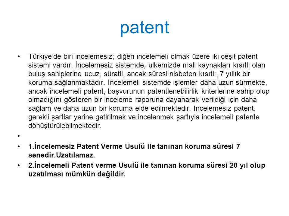 patent Türkiye'de biri incelemesiz; diğeri incelemeli olmak üzere iki çeşit patent sistemi vardır.