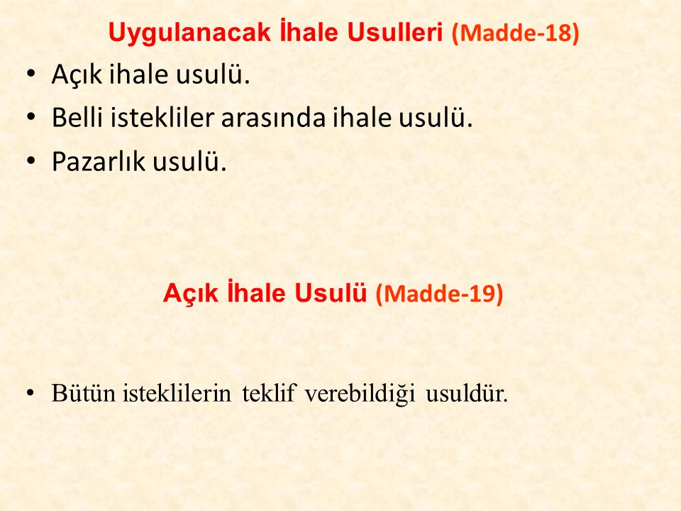 Uygulanacak İhale Usulleri (Madde-18) Açık ihale usulü.