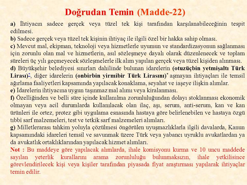 Doğrudan Temin (Madde-22) a) İhtiyacın sadece gerçek veya tüzel tek kişi tarafından karşılanabileceğinin tespit edilmesi.