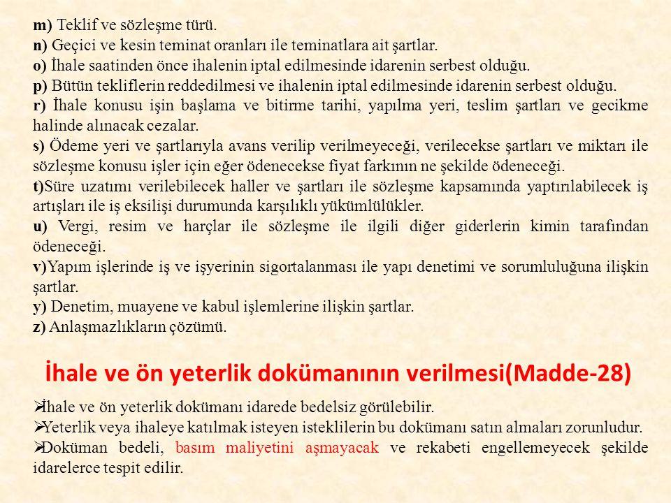 İhale ve ön yeterlik dokümanının verilmesi(Madde-28) m) Teklif ve sözleşme türü.