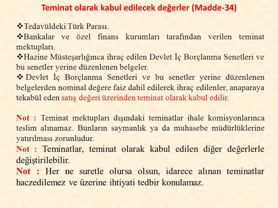 Teminat olarak kabul edilecek değerler (Madde-34)  Tedavüldeki Türk Parası.