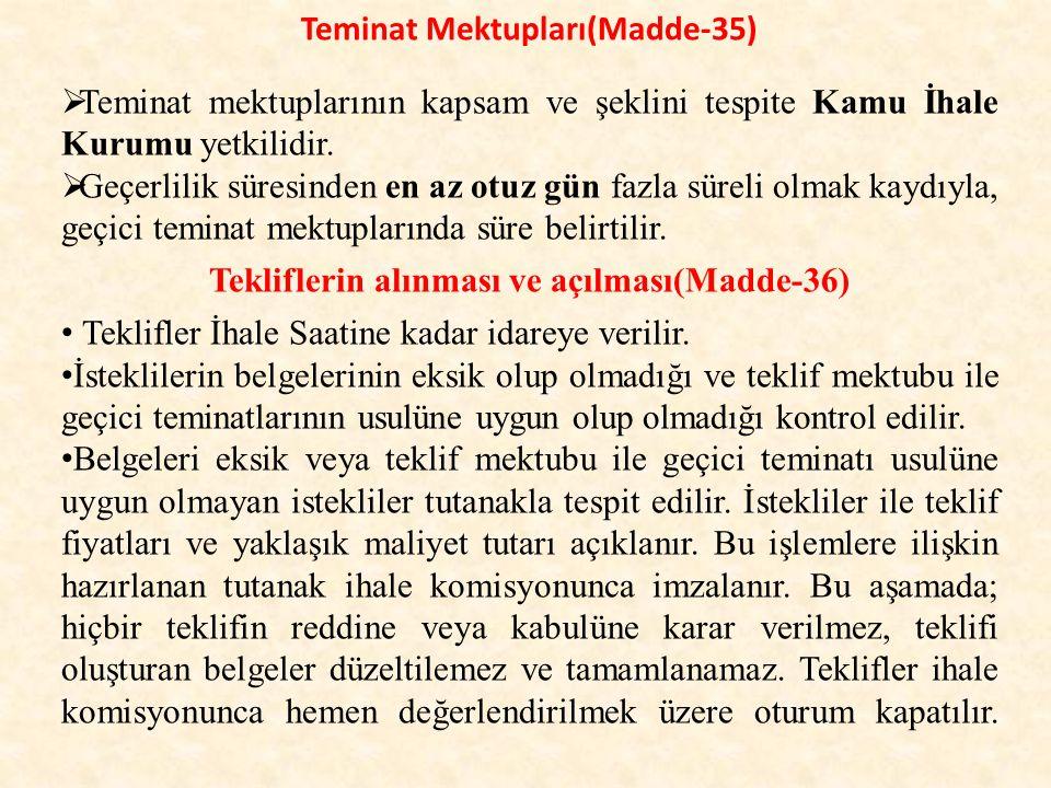 Teminat Mektupları(Madde-35)  Teminat mektuplarının kapsam ve şeklini tespite Kamu İhale Kurumu yetkilidir.
