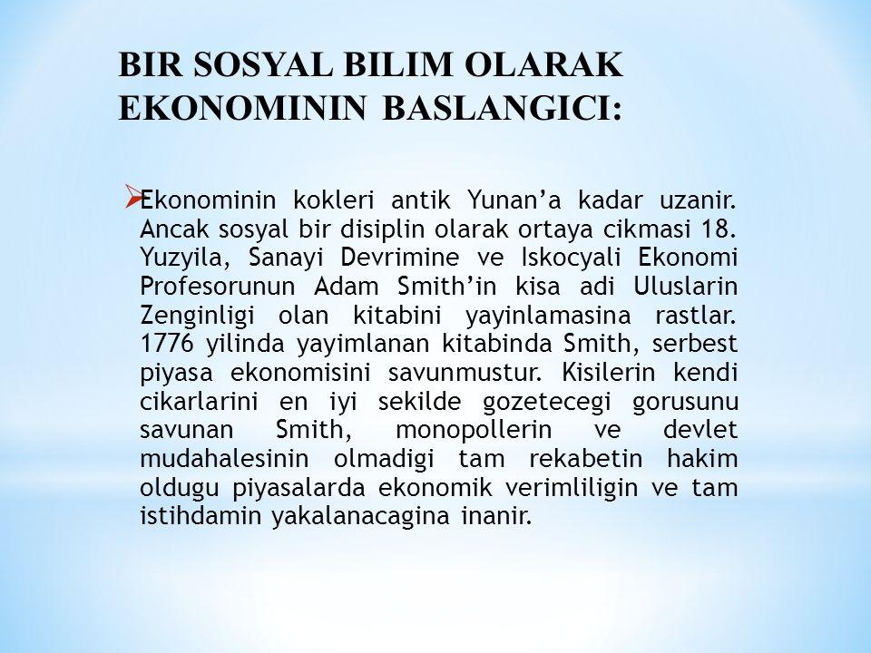  Ekonominin kokleri antik Yunan'a kadar uzanir. Ancak sosyal bir disiplin olarak ortaya cikmasi 18. Yuzyila, Sanayi Devrimine ve Iskocyali Ekonomi Pr