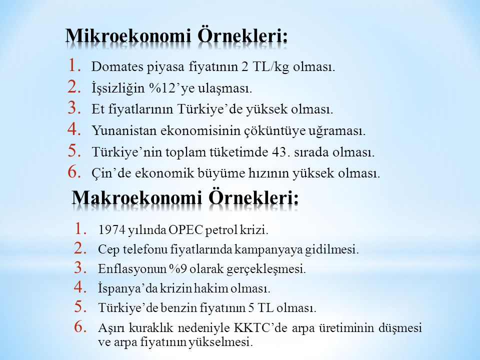 1. Domates piyasa fiyatının 2 TL/kg olması. 2. İşsizliğin %12'ye ulaşması. 3. Et fiyatlarının Türkiye'de yüksek olması. 4. Yunanistan ekonomisinin çök