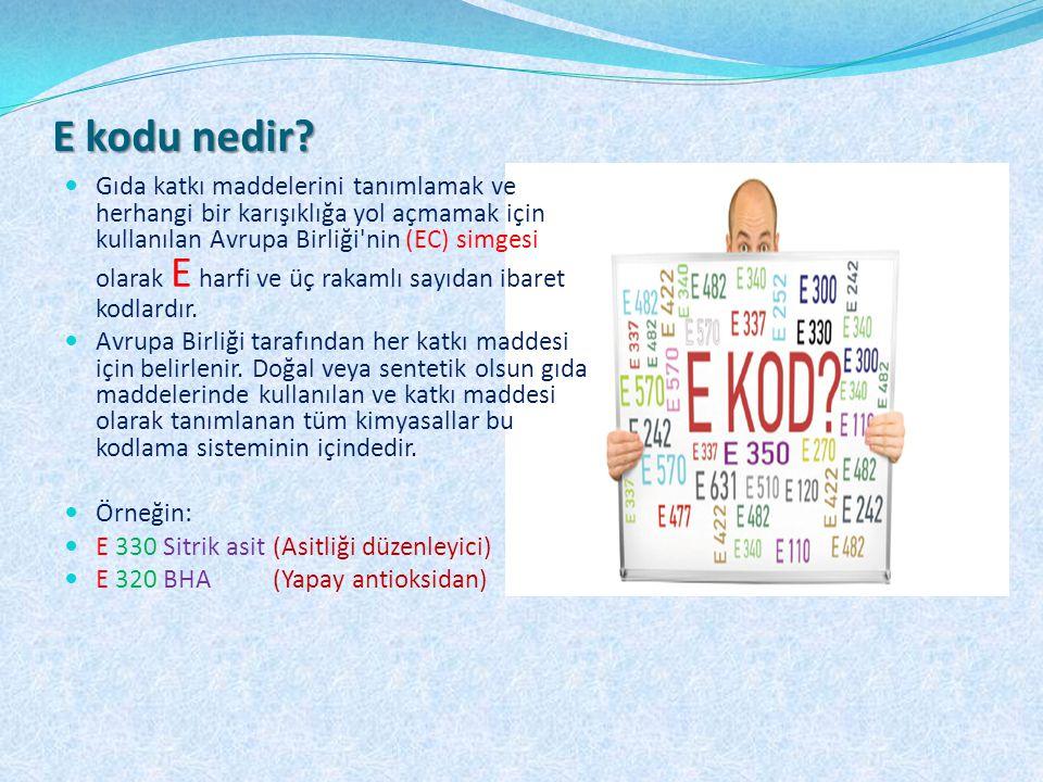 Gıda katkı maddelerini tanımlamak ve herhangi bir karışıklığa yol açmamak için kullanılan Avrupa Birliği'nin (EC) simgesi olarak E harfi ve üç rakamlı