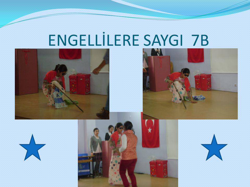 ENGELLİLERE SAYGI 7B