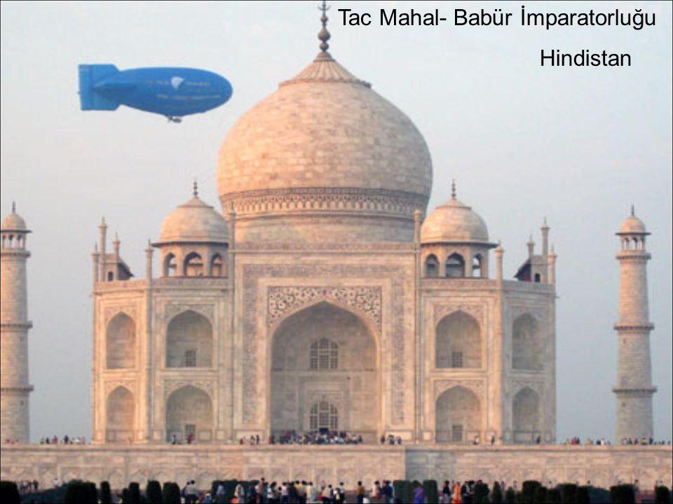Tac Mahal- Babür İmparatorluğu Hindistan