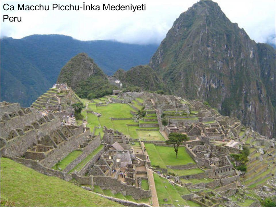 Ca Macchu Picchu-İnka Medeniyeti Peru