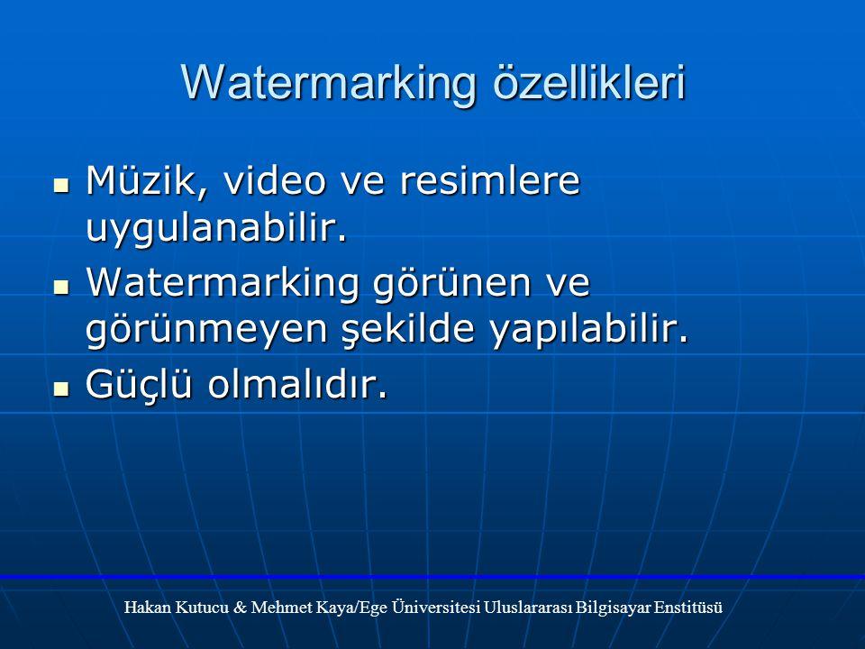 Watermarking özellikleri Müzik, video ve resimlere uygulanabilir.