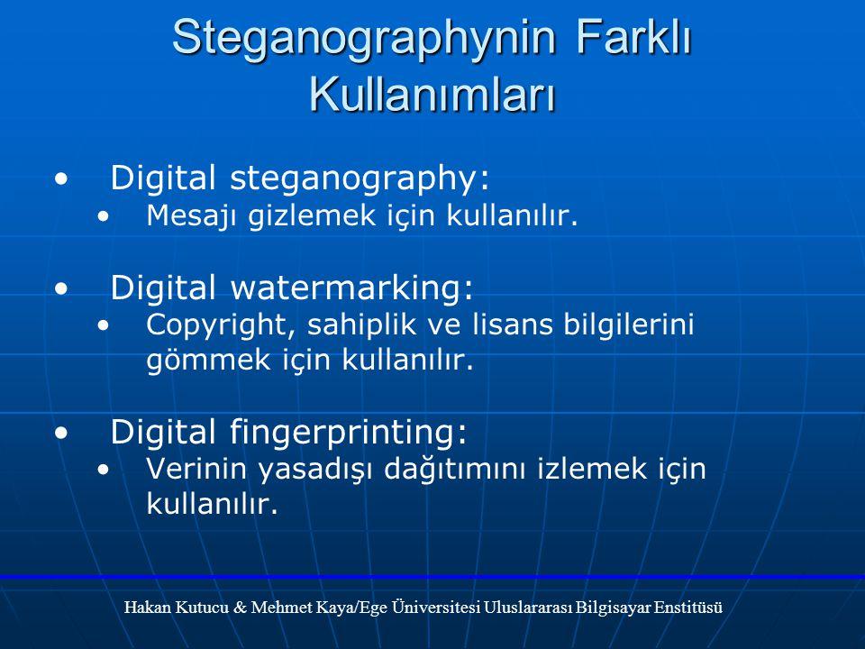 Hakan Kutucu & Mehmet Kaya/Ege Üniversitesi Uluslararası Bilgisayar Enstitüsü Digital steganography: Mesajı gizlemek için kullanılır.