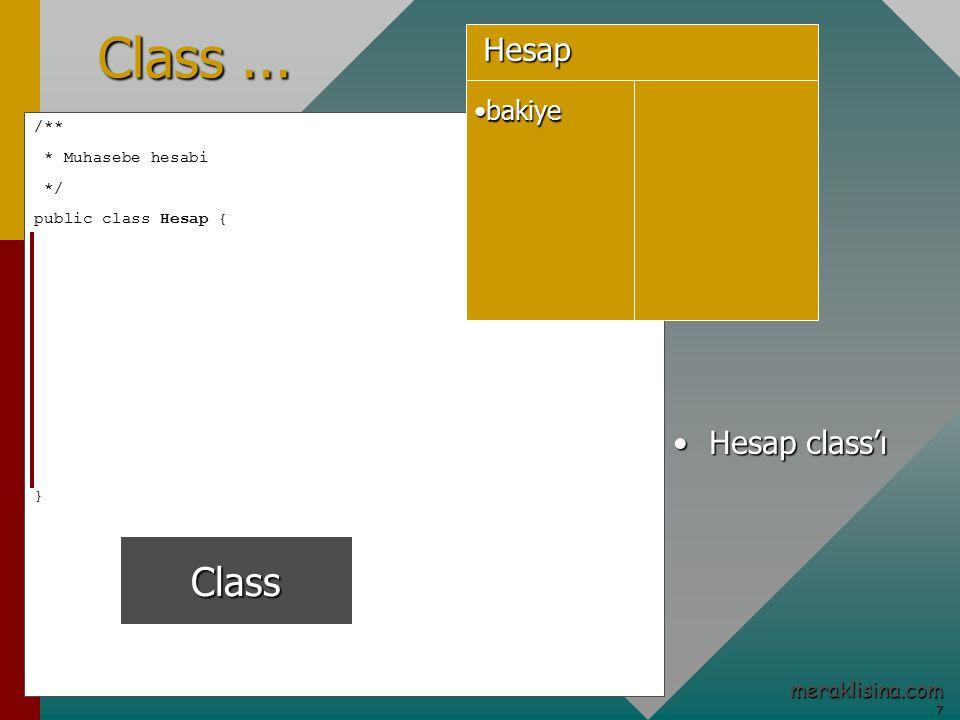 7 meraklisina.com /** * Muhasebe hesabi */ public class Hesap { } Class...