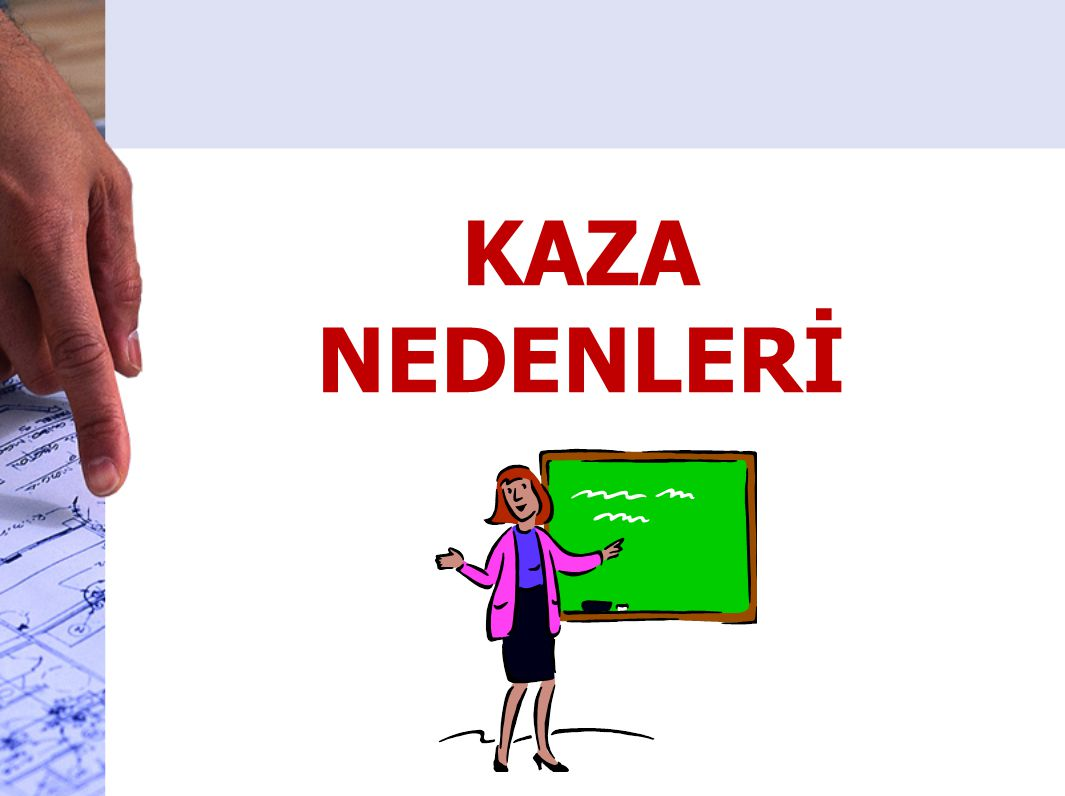 KAZA NEDENLERİ
