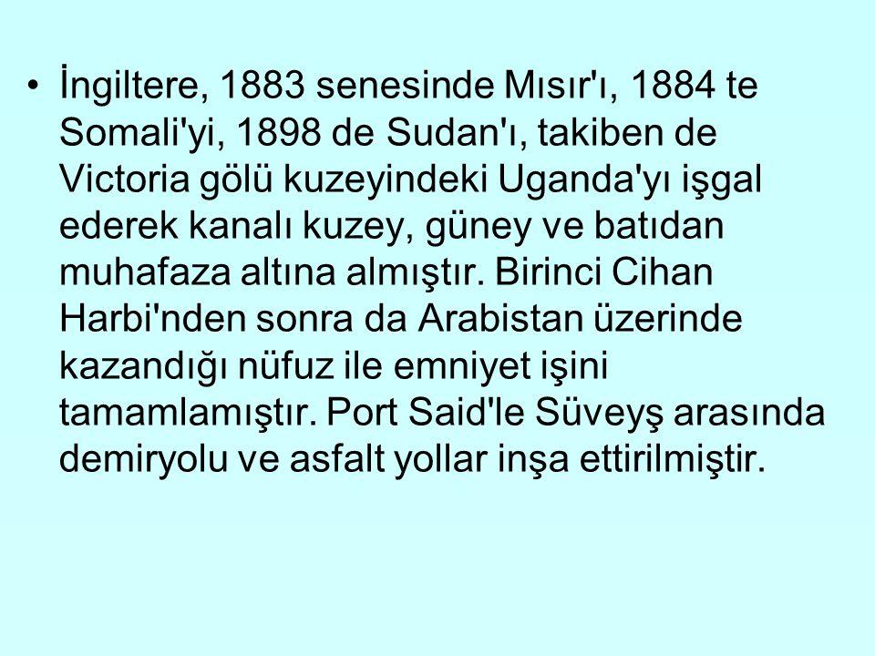 İngiltere, 1883 senesinde Mısır'ı, 1884 te Somali'yi, 1898 de Sudan'ı, takiben de Victoria gölü kuzeyindeki Uganda'yı işgal ederek kanalı kuzey, güney
