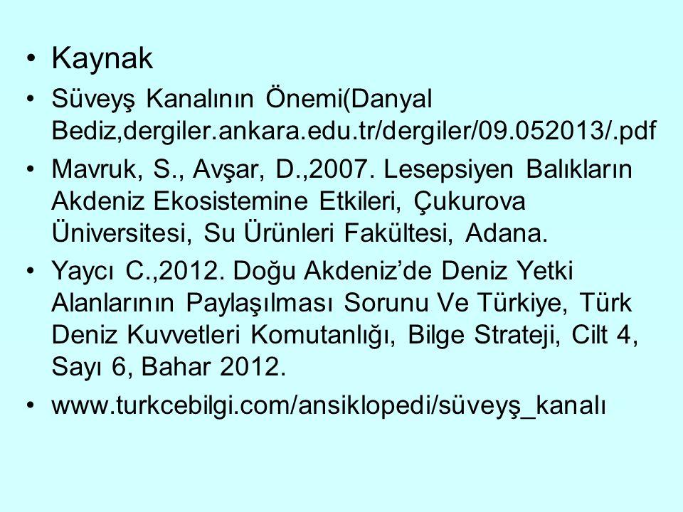 Kaynak Süveyş Kanalının Önemi(Danyal Bediz,dergiler.ankara.edu.tr/dergiler/09.052013/.pdf Mavruk, S., Avşar, D.,2007.