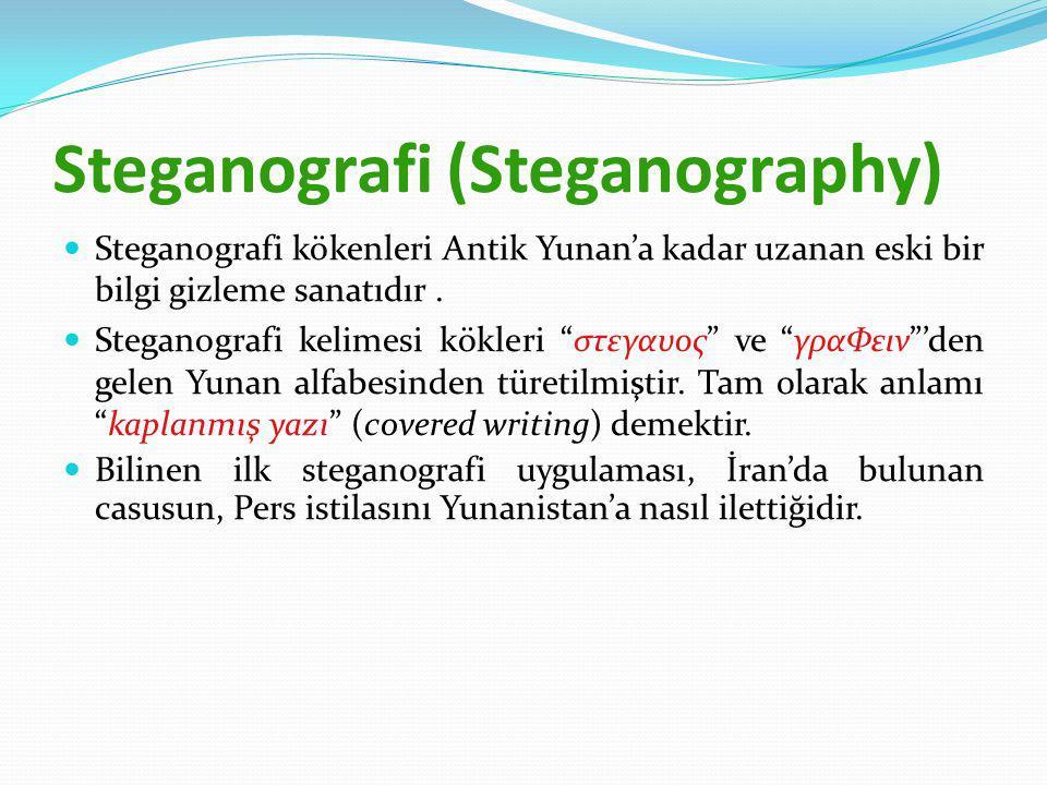 Steganografi (Steganography) Steganografi kökenleri Antik Yunan'a kadar uzanan eski bir bilgi gizleme sanatıdır.