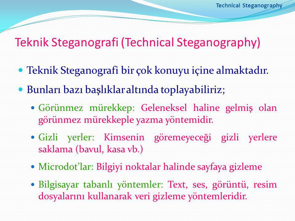 Technical Steganography Teknik Steganografi (Technical Steganography) Teknik Steganografi bir çok konuyu içine almaktadır.