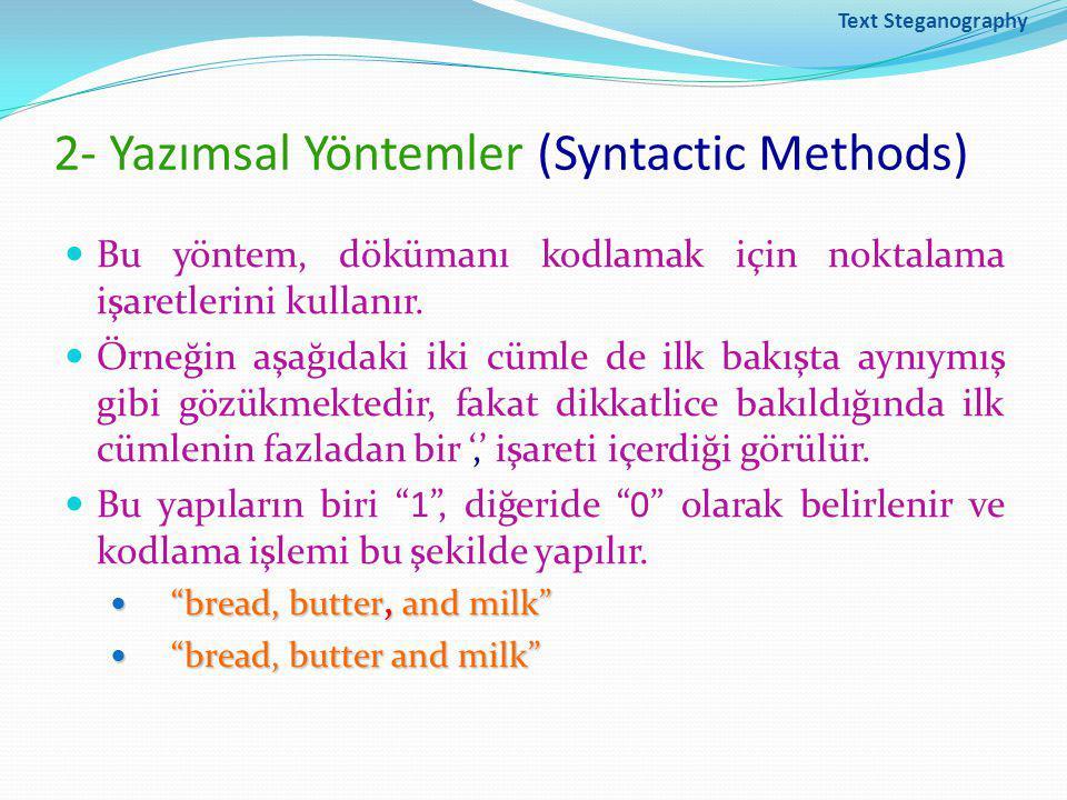 2- Yazımsal Yöntemler (Syntactic Methods) Bu yöntem, dökümanı kodlamak için noktalama işaretlerini kullanır.