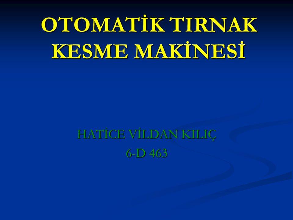 OTOMATİK TIRNAK KESME MAKİNESİ HATİCE VİLDAN KILIÇ 6-D 463