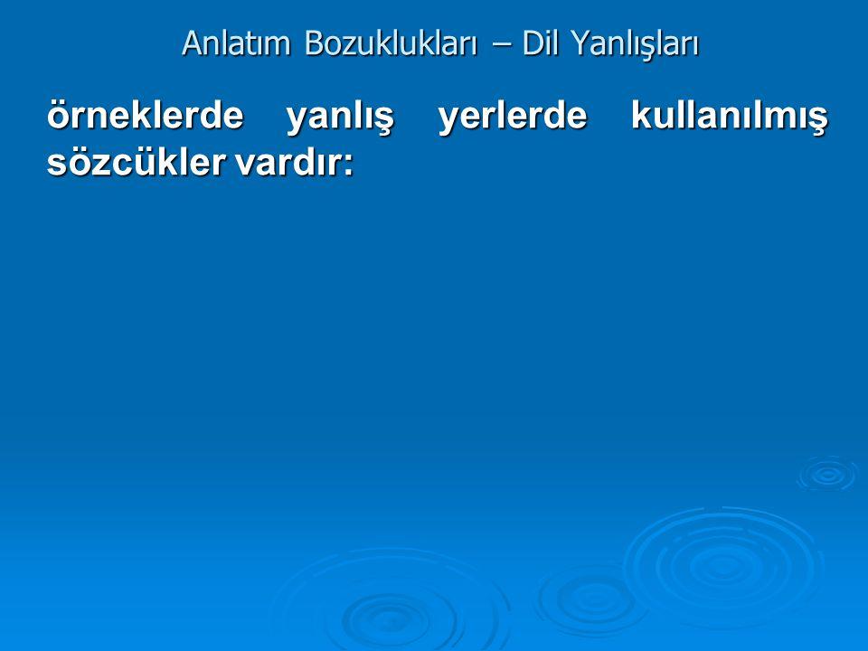 Anlatım Bozuklukları – Dil Yanlışları BuJcarar, 279 a karşı 138 oyla alınmıştır.