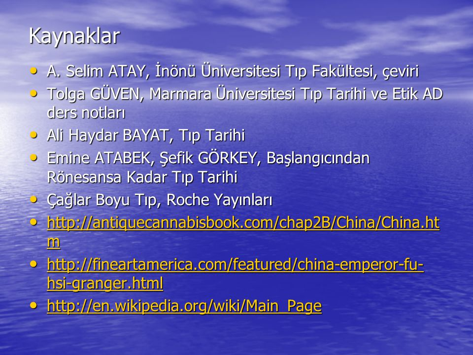 Kaynaklar A. Selim ATAY, İnönü Üniversitesi Tıp Fakültesi, çeviri A. Selim ATAY, İnönü Üniversitesi Tıp Fakültesi, çeviri Tolga GÜVEN, Marmara Ünivers