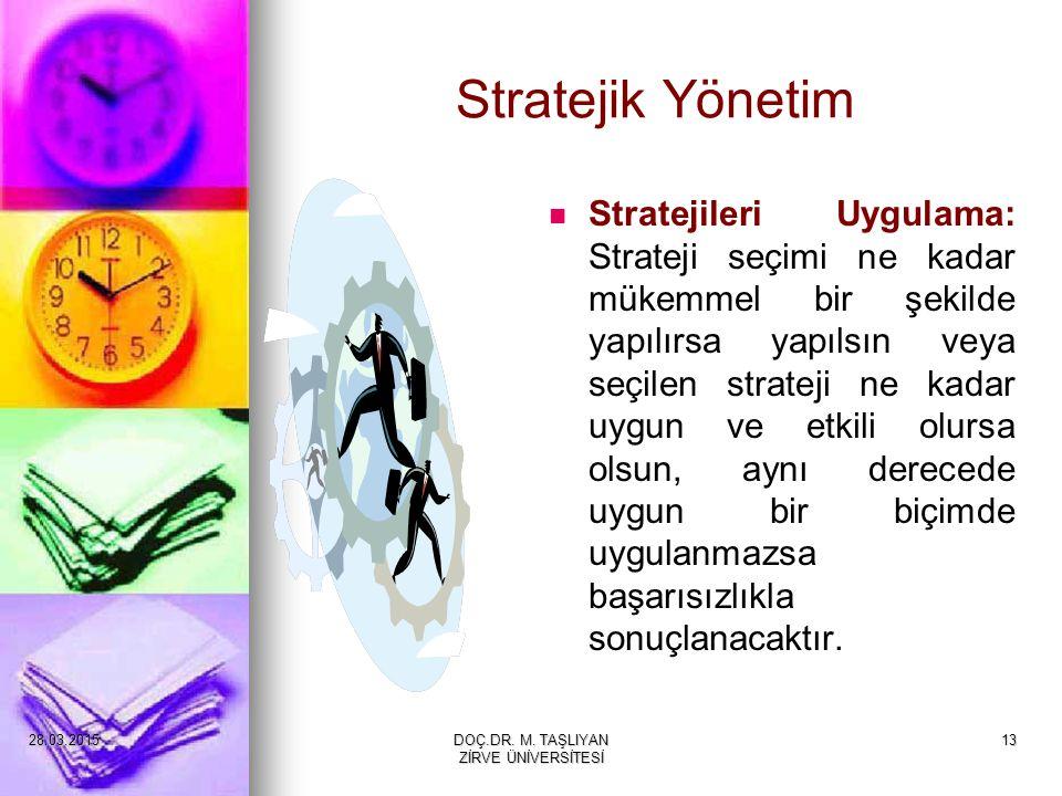 13 Stratejik Yönetim Stratejileri Uygulama: Strateji seçimi ne kadar mükemmel bir şekilde yapılırsa yapılsın veya seçilen strateji ne kadar uygun ve e