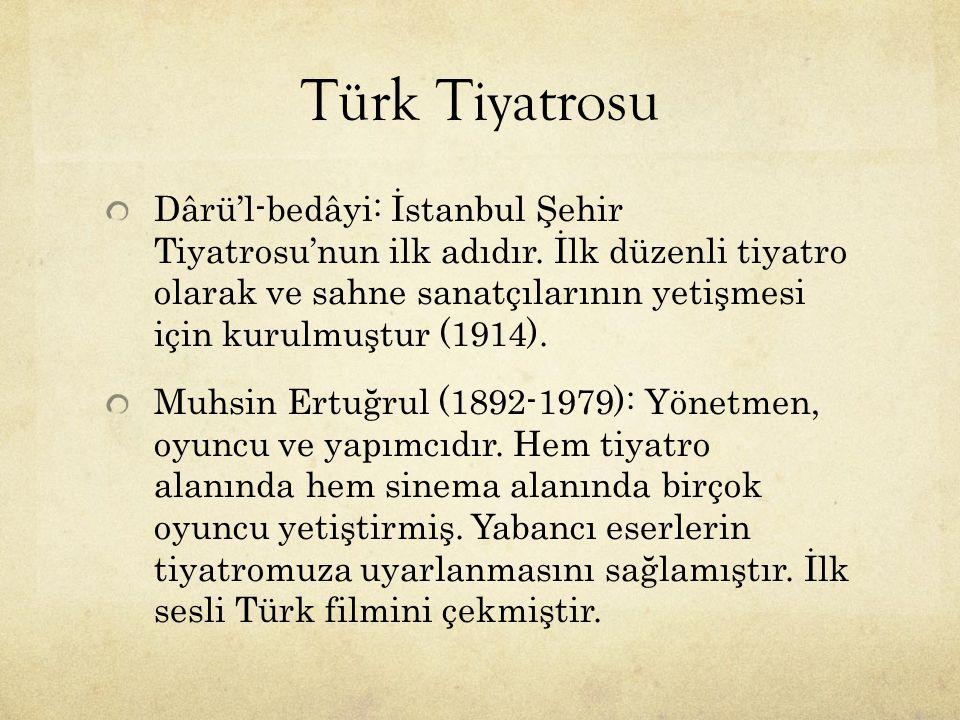 Türk Tiyatrosu Dârü'l-bedâyi: İstanbul Şehir Tiyatrosu'nun ilk adıdır. İlk düzenli tiyatro olarak ve sahne sanatçılarının yetişmesi için kurulmuştur (