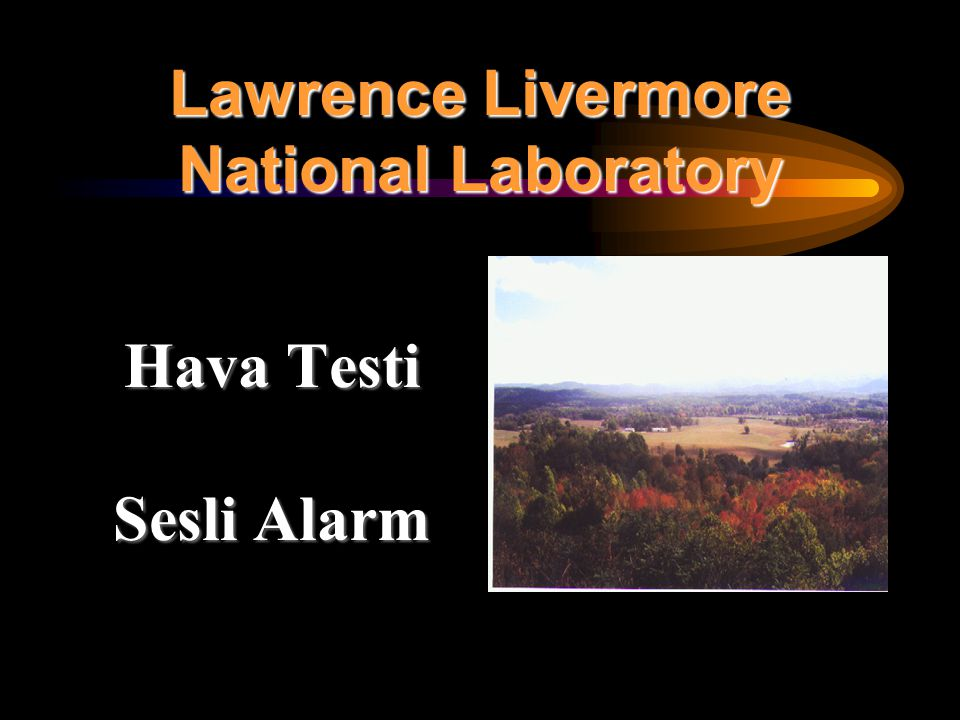 Lawrence Livermore National Laboratory Hava Testi Sesli Alarm