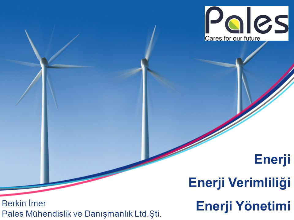 Enerji Enerji Verimliliği Enerji Yönetimi Berkin İmer Pales Mühendislik ve Danışmanlık Ltd.Şti.