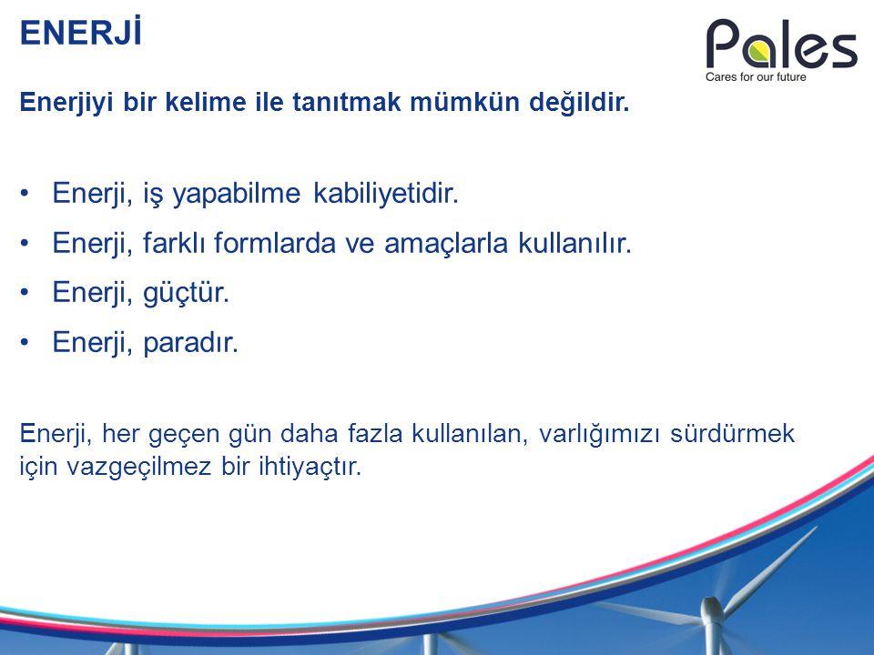 ENERJİ Enerjiyi bir kelime ile tanıtmak mümkün değildir. Enerji, iş yapabilme kabiliyetidir. Enerji, farklı formlarda ve amaçlarla kullanılır. Enerji,