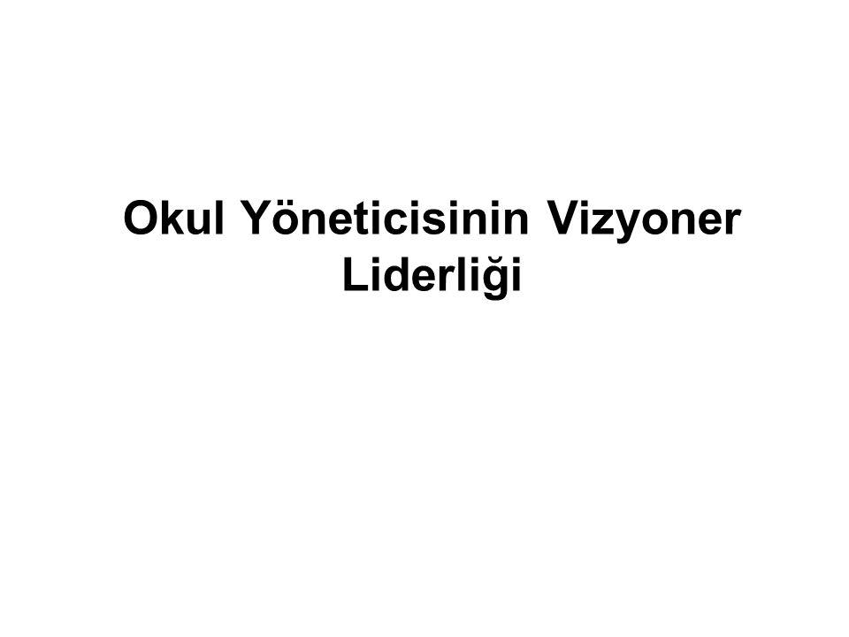 Okul Yöneticisinin Vizyoner Liderliği
