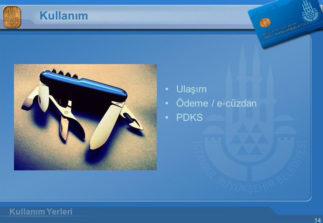 14 Kullanım Ulaşım Ödeme / e-cüzdan PDKS Kullanım Yerleri