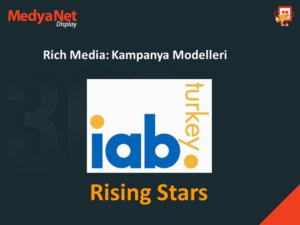 Rich Media: Kampanya Modelleri Rising Stars