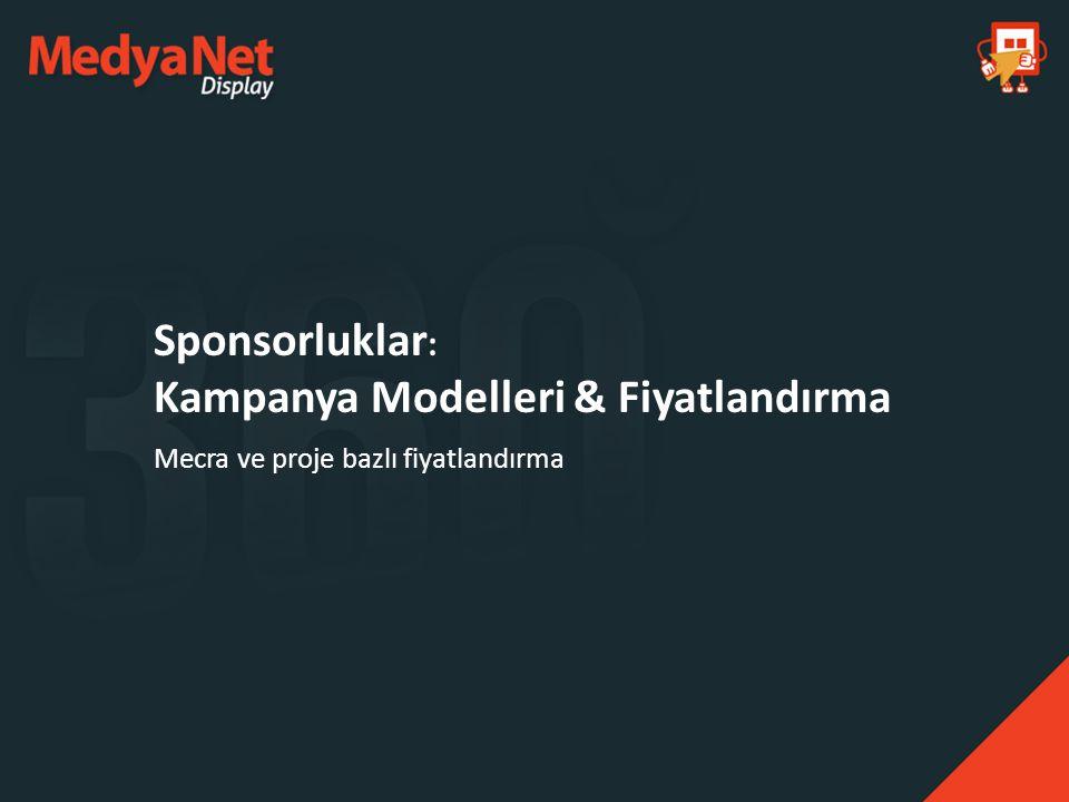 Sponsorluklar : Kampanya Modelleri & Fiyatlandırma Mecra ve proje bazlı fiyatlandırma