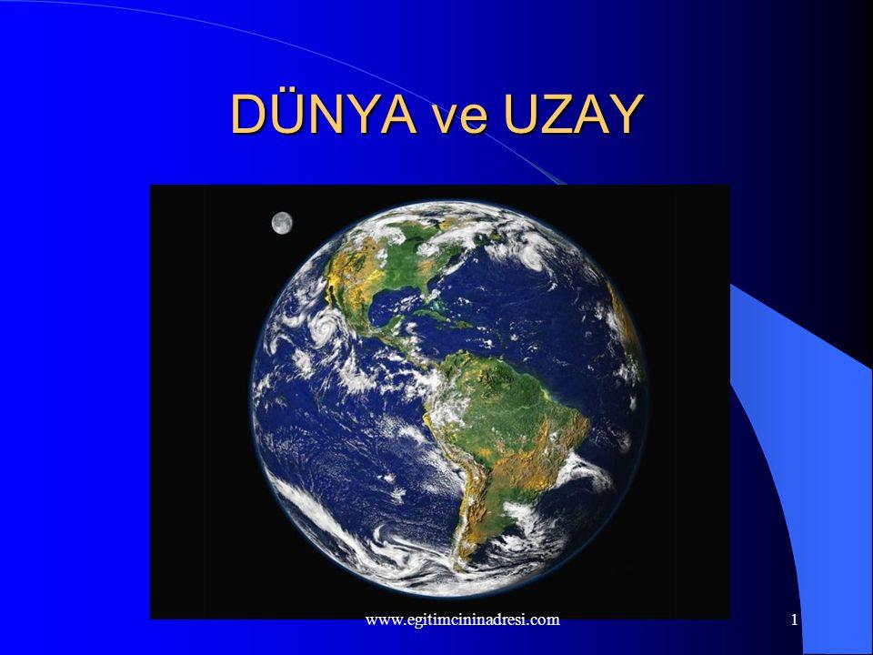1 DÜNYA ve UZAY www.egitimcininadresi.com