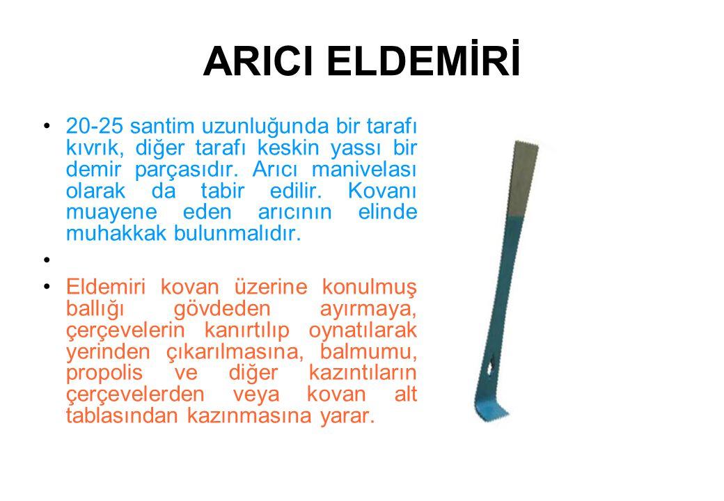 ARICI ELDEMİRİ 20-25 santim uzunluğunda bir tarafı kıvrık, diğer tarafı keskin yassı bir demir parçasıdır.