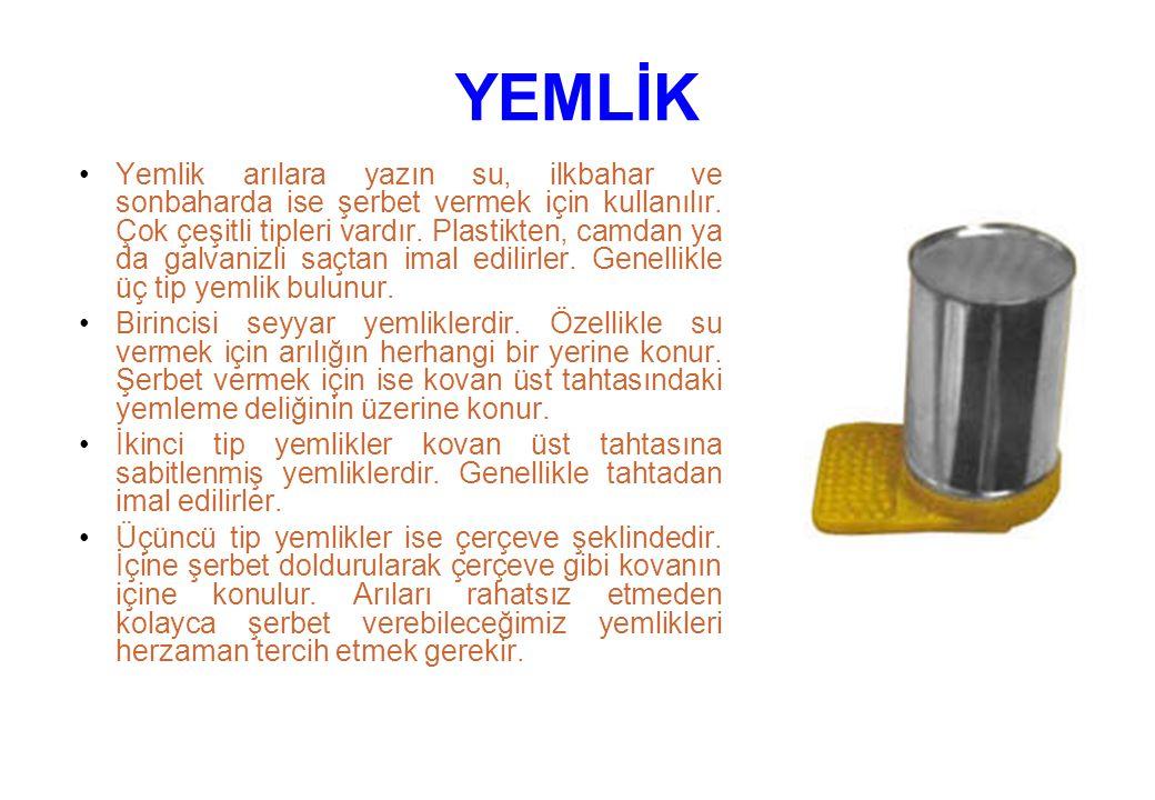 YEMLİK Yemlik arılara yazın su, ilkbahar ve sonbaharda ise şerbet vermek için kullanılır.