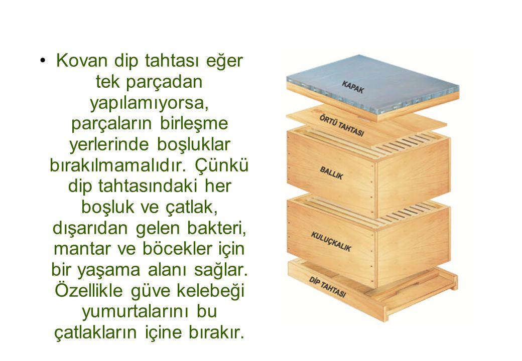 Kovan dip tahtası eğer tek parçadan yapılamıyorsa, parçaların birleşme yerlerinde boşluklar bırakılmamalıdır.