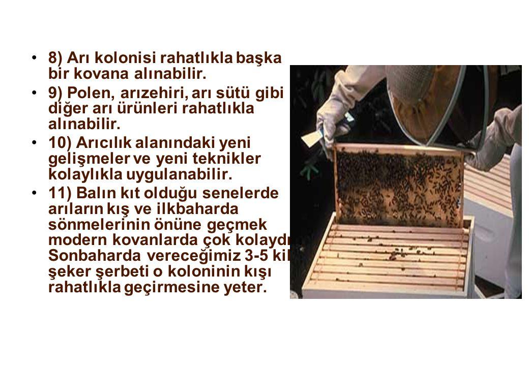 8) Arı kolonisi rahatlıkla başka bir kovana alınabilir.