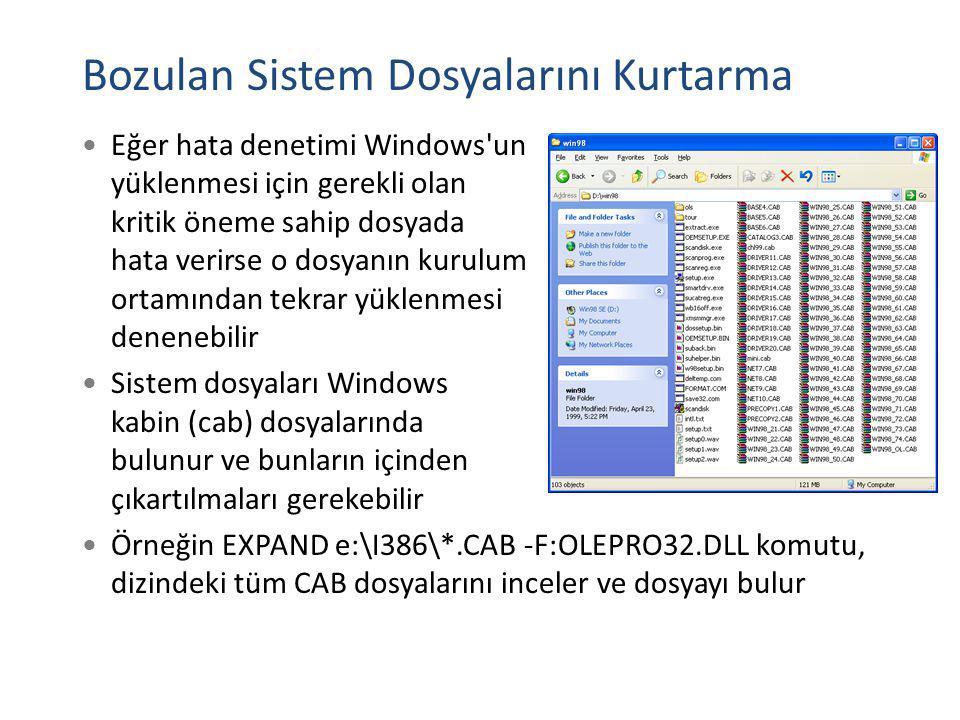 Eğer hata denetimi Windows'un yüklenmesi için gerekli olan kritik öneme sahip dosyada hata verirse o dosyanın kurulum ortamından tekrar yüklenmesi den