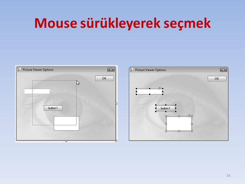 Mouse sürükleyerek seçmek 34
