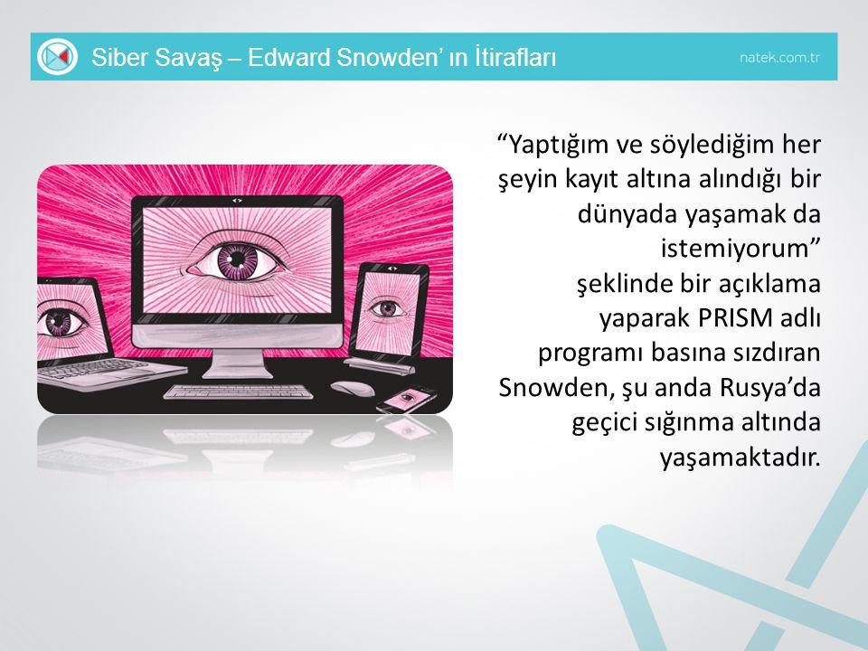 """Siber Savaş – Edward Snowden' ın İtirafları """"Yaptığım ve söylediğim her şeyin kayıt altına alındığı bir dünyada yaşamak da istemiyorum"""" şeklinde bir a"""
