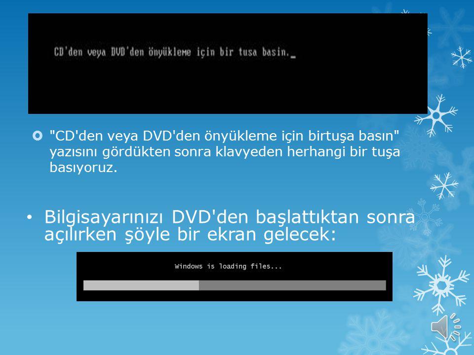  CD den veya DVD den önyükleme için birtuşa basın yazısını gördükten sonra klavyeden herhangi bir tuşa basıyoruz.