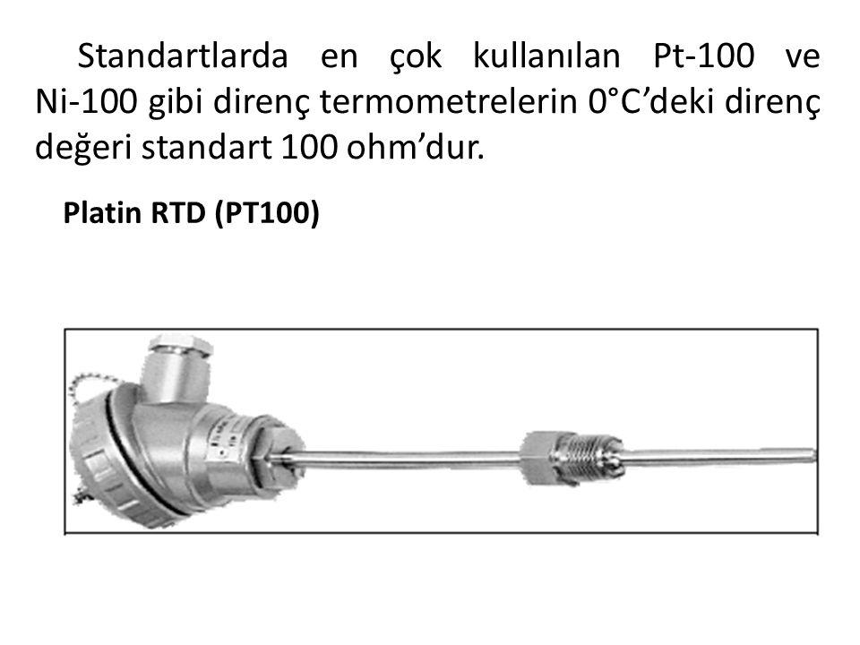 Standartlarda en çok kullanılan Pt-100 ve Ni-100 gibi direnç termometrelerin 0°C'deki direnç değeri standart 100 ohm'dur. Platin RTD (PT100)