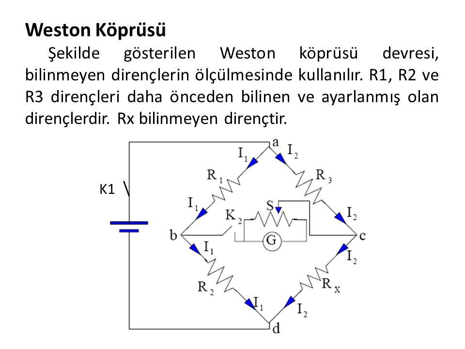 Weston Köprüsü Şekilde gösterilen Weston köprüsü devresi, bilinmeyen dirençlerin ölçülmesinde kullanılır. R1, R2 ve R3 dirençleri daha önceden bi